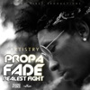 Propa Fade - Realest Fight