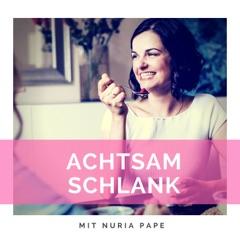 Nuria Pape - Ernährungsberaterin, Achtsamkeitstrainerin und Mentalcoach