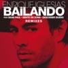 Bailando (Remixes) [feat. Sean Paul, Descemer Bueno & Gente de Zona], Enrique Iglesias