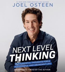 Next Level Thinking: 10 Powerful Thoughts for a Successful and Abundant Life (Unabridged) - Joel Osteen audiobook, mp3