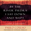 By the River Piedra I Sat Down and Wept: A Novel of Forgiveness (Unabridged) AudioBook Download
