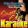 Take Your Time (Originally Performed By Sam Hunt) [Karaoke] - Singer's Edge Karaoke
