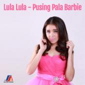 Pusing Pala Barbie - Lula Lula