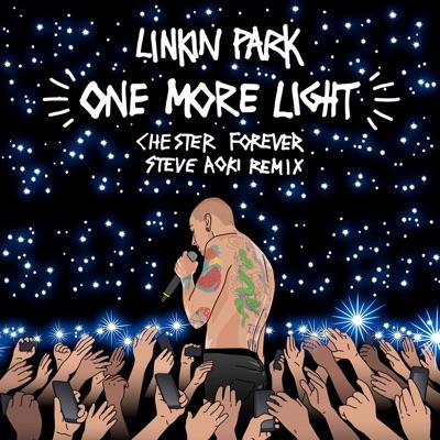 One More Light (Steve Aoki Chester Forever Remix) - Single - Linkin Park