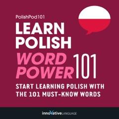 Learn Polish - Word Power 101: Absolute Beginner Polish