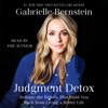 Judgment Detox: Release the Beliefs That Hold You Back from Living a Better Life (Unabridged) - Gabrielle Bernstein