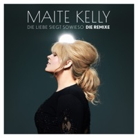 Die Liebe siegt sowieso (DIE REMIXE) - EP - Maite Kelly