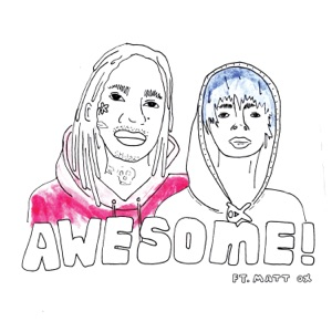 Awesome (feat. Matt OX) - Single Mp3 Download