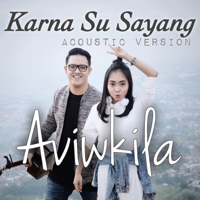 AVIWKILA - Karna Su Sayang (Acoustic Version).Mp3