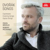Dvořák Songs: Cypresses, Evening Songs, Gypsy Songs