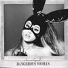 Dangerous Woman, Ariana Grande