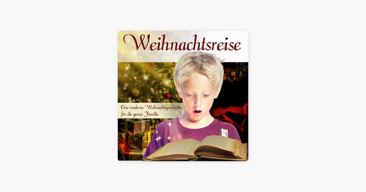 Weihnachtsreise, eine moderne Weihnachtsgeschichte für die ganze ...