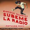 Enrique Iglesias - SUBEME LA RADIO PORTUGUESE REMIX (feat. Descemer Bueno, Anselmo Ralph, Zé Felipe & Ender Thomas) grafismos