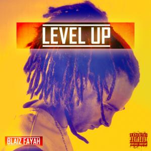 Blaiz Fayah - Level Up