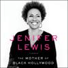 The Mother of Black Hollywood: A Memoir (Unabridged) - Jenifer Lewis
