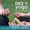 tea + yoga: meditation, creativity, self-care