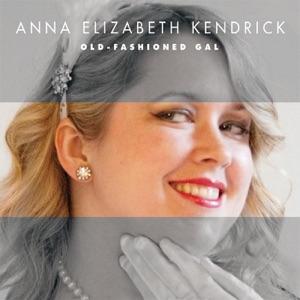 Anna Elizabeth Kendrick - Old-Fashioned Gal