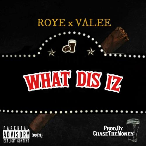 Roye - What Dis Iz (feat. Valee) - Single