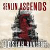 Josiah Bancroft - Senlin Ascends: The Books of Babel, Book 1 (Unabridged) artwork