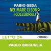 Nel mare ci sono i coccodrilli - Fabio Geda