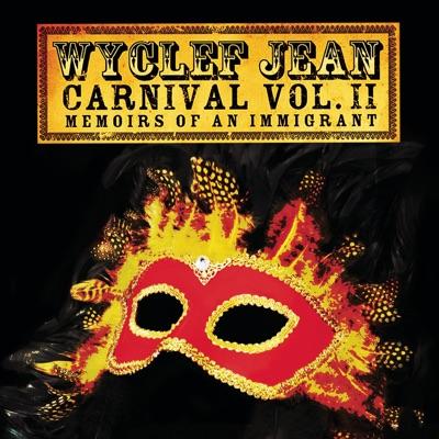 Carnival, Vol. 2: …Memoirs of an Immigrant (Bonus Track Version) - Wyclef Jean