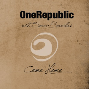 OneRepublic - Come Home feat. Sara Bareilles