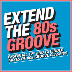 Various Artists - Extend the 80s: Groove