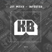 Infected - JAY MEXX