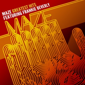 Maze Greatest Hits - 35 Years of Soul (Remastered)