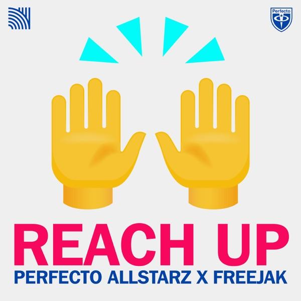 Perfecto Allstarz, Freejak - Reach Up