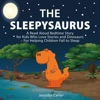 The Sleepysaurus: A Read Aloud Bedtime Story for Kids Who Love Stories & Dinosaurs - For Helping Children Fall to Sleep (Bedtime Stories for Kids, Book 1) (Unabridged)