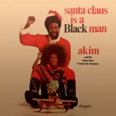 Akim, Teddy Vann - Santa Clause Is a Black Man