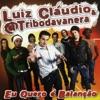 Luiz Claudio & A Tribo Da Vanera