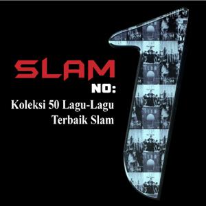 Slam - Koleksi 50 Lagu-Lagu Terbaik Slam