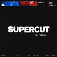 Supercut (El-P Remix) [feat. Run The Jewels] - Single Mp3 Download