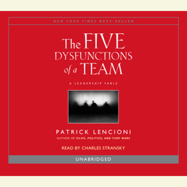The Five Dysfunctions of a Team: A Leadership Fable (Unabridged) audiobook