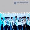 Topgun - EP - NOIR