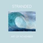 Art of November - Stranded
