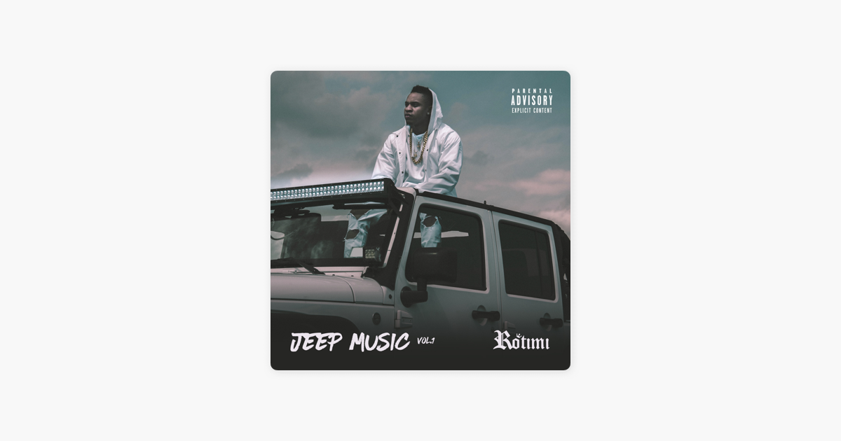 Jeep Music Vol 1 By Rotimi On Apple Music
