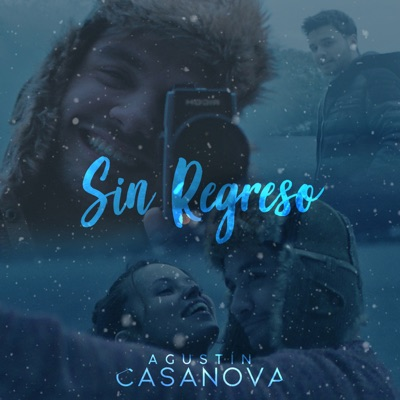 Sin Regreso - Single - Agustín Casanova
