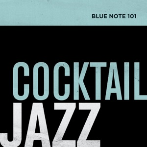 Blue Note 101: Cocktail Jazz