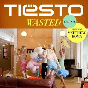 Tiësto - Wasted feat. Matthew Koma