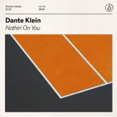 Nothin' On You - Dante Klein