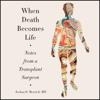 Joshua D. Mezrich - When Death Becomes Life  artwork