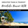 Brandy Tate - Greater Than a Tourist: Honolulu, Hawaii, USA: 50 Travel Tips from a Local (Unabridged)  artwork