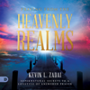 Kevin Zadai - Praying from the Heavenly Realms: Supernatural Secrets to a Lifestyle of Answered Prayer (Unabridged) artwork