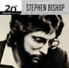 Stephen Bishop - 20th Century Masters  The Millennium Collection The Best of Stephen Bishop Album