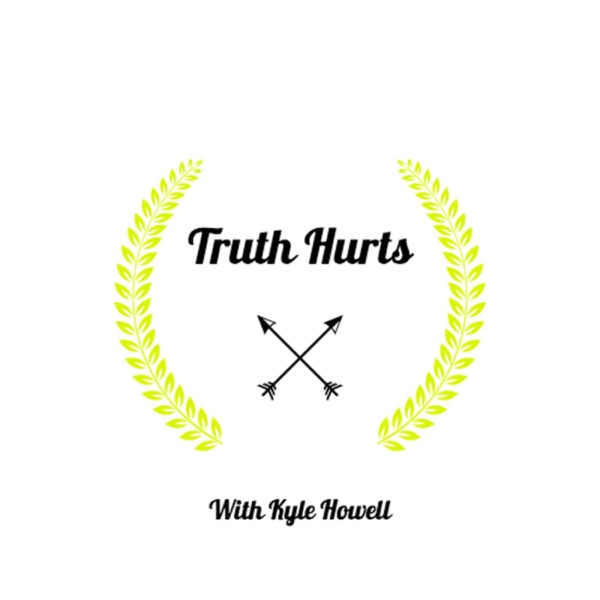 Truth Hurts with Kyle Howell