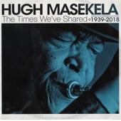 Hugh Masekela - I Want My Baby (feat. MarcAlex)
