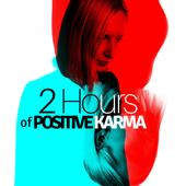 2 Hours of Positive Karma